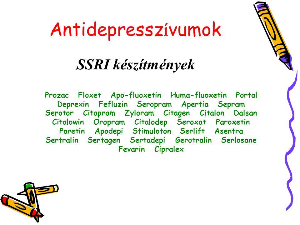 Antidepressz í vumok SSRI készítmények Prozac Floxet Apo-fluoxetin Huma-fluoxetin Portal Deprexin Fefluzin Seropram Apertia Sepram Serotor Citapram Zy