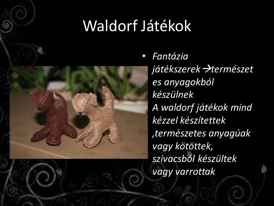 Waldorf Játékok Fantázia játékszerek  természet es anyagokból készülnek A waldorf játékok mind kézzel készítettek,természetes anyagúak vagy kötöttek,
