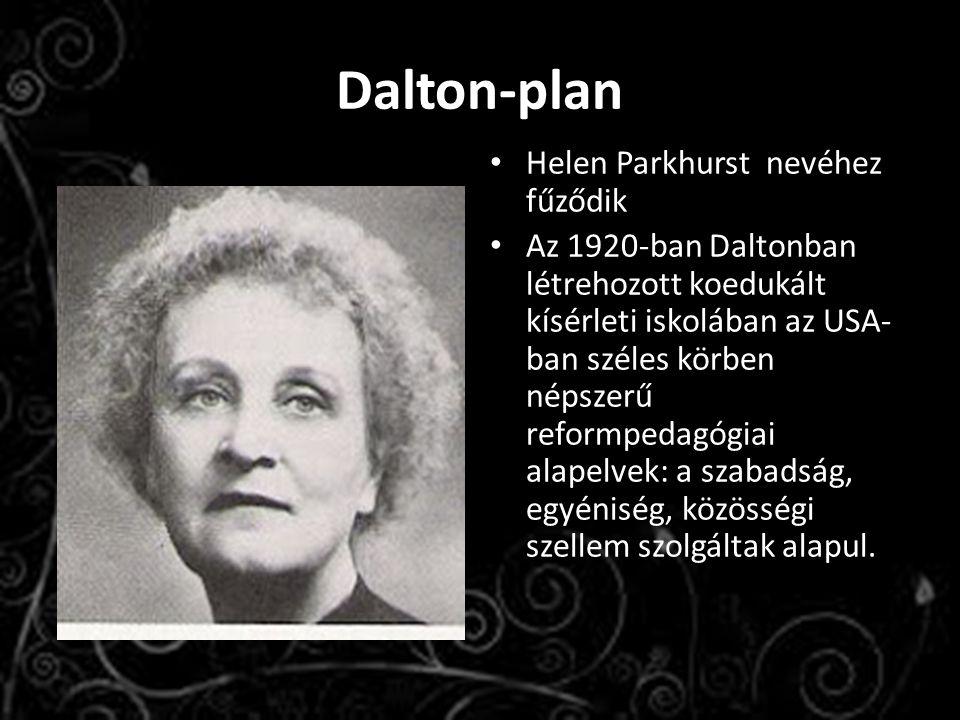 Helen Parkhurst nevéhez fűződik Az 1920-ban Daltonban létrehozott koedukált kísérleti iskolában az USA- ban széles körben népszerű reformpedagógiai al