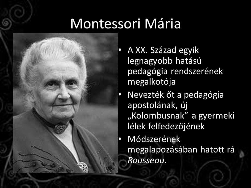 """Montessori Mária A XX. Század egyik legnagyobb hatású pedagógia rendszerének megalkotója Nevezték őt a pedagógia apostolának, új """"Kolombusnak"""" a gyerm"""