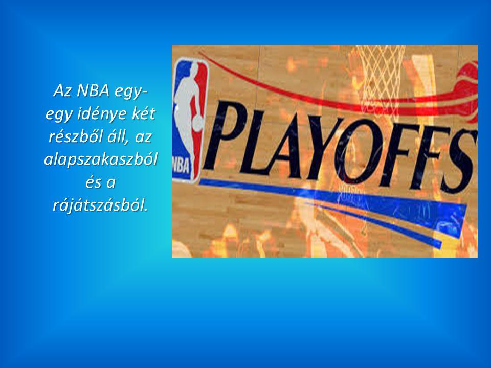 Az NBA egy- egy idénye két részből áll, az alapszakaszból és a rájátszásból.