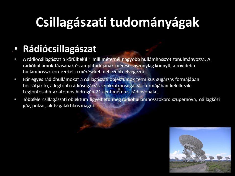 Infravörös csillagászat Az infravörös csillagászat az infravörös sugárzás (a vörös fény hullámhosszánál nagyobb) felderítésével és vizsgálatával foglalkozik.