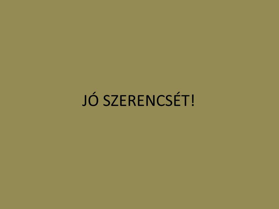 JÓ SZERENCSÉT!