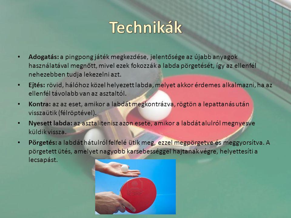 Adogatás: a pingpong játék megkezdése, jelentősége az újabb anyagok használatával megnőtt, mivel ezek fokozzák a labda pörgetését, így az ellenfél neh