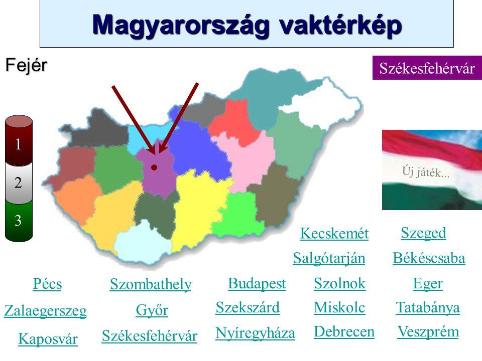 Magyarország vaktérkép Novák Ggergely BV Új játék... 3 2 Komárom-Esztergom Kecskemét Szombathely Zalaegerszeg Kaposvár Pécs Győr Székesfehérvár Szeged