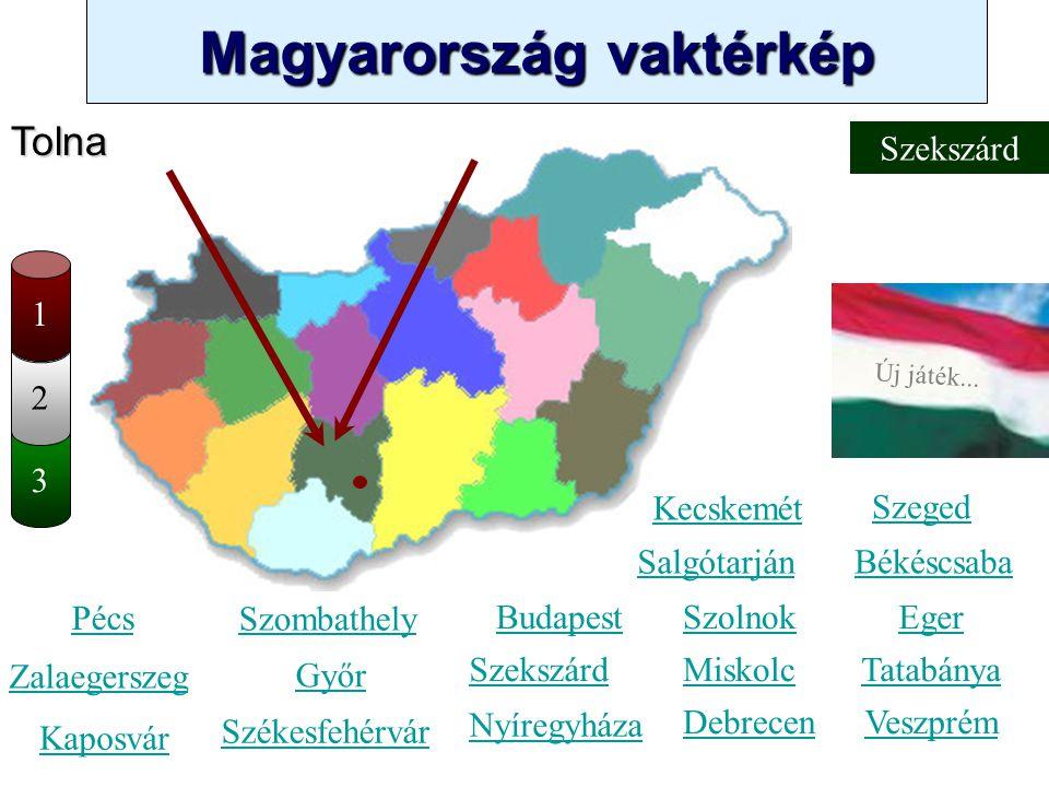 Magyarország vaktérkép Novák Ggergely BV Új játék... 3 2 Fejér Kecskemét Szombathely Zalaegerszeg Kaposvár Pécs Győr Székesfehérvár Szeged Békéscsaba