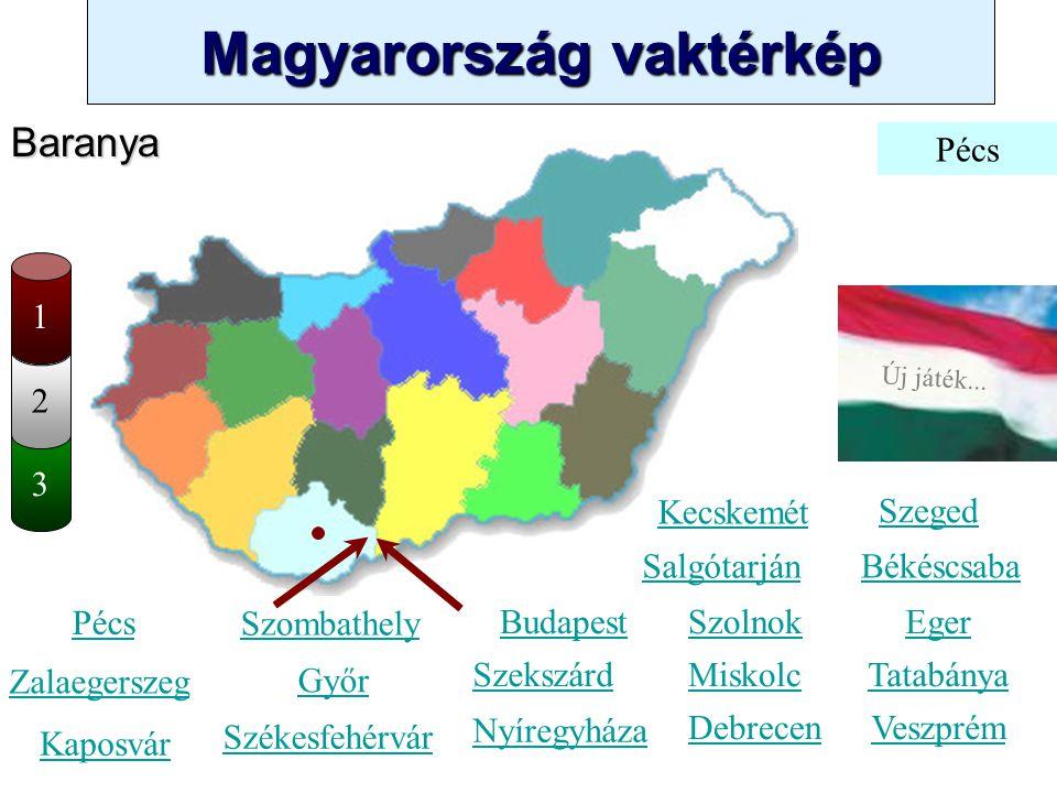 Magyarország vaktérkép Novák Ggergely BV Új játék... 3 2 Tolna Kecskemét Szombathely Zalaegerszeg Kaposvár Pécs Győr Székesfehérvár Szeged Békéscsaba