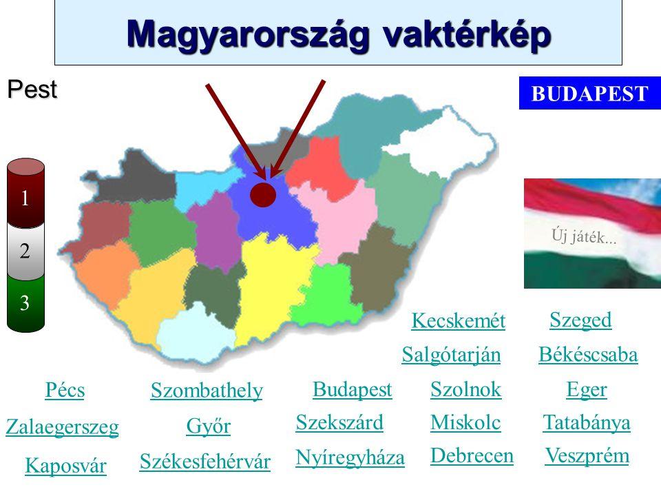 Magyarország vaktérkép Novák Ggergely BV Új játék... 3 2 Baranya Kecskemét Szombathely Zalaegerszeg Kaposvár Pécs Győr Székesfehérvár Szeged Békéscsab