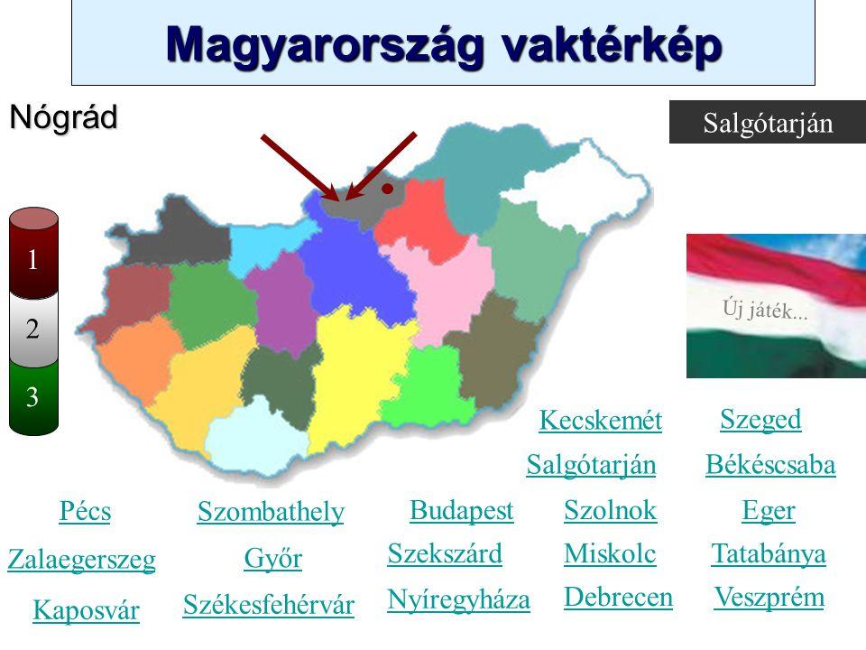 Magyarország vaktérkép Novák Ggergely BV Új játék... 3 2 Bács-Kiskun Kecskemét Szombathely Zalaegerszeg Kaposvár Pécs Győr Székesfehérvár Szeged Békés