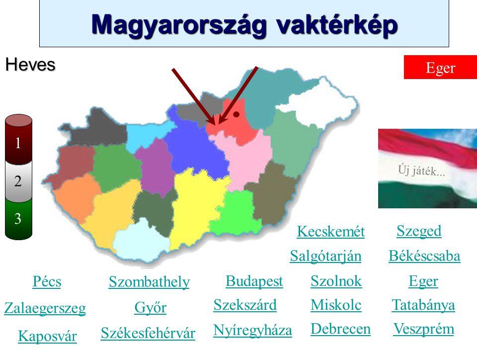 Magyarország vaktérkép Novák Ggergely BV Új játék... 3 2 Nógrád Kecskemét Szombathely Zalaegerszeg Kaposvár Pécs Győr Székesfehérvár Szeged Békéscsaba