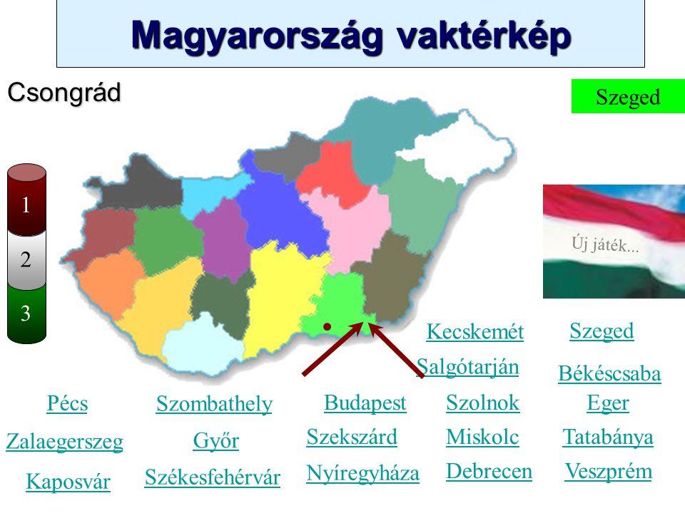 Magyarország vaktérkép Novák Ggergely BV Új játék... 3 2 Jász-Nagykun-Szolnok Kecskemét Szombathely Zalaegerszeg Kaposvár Pécs Győr Székesfehérvár Sze