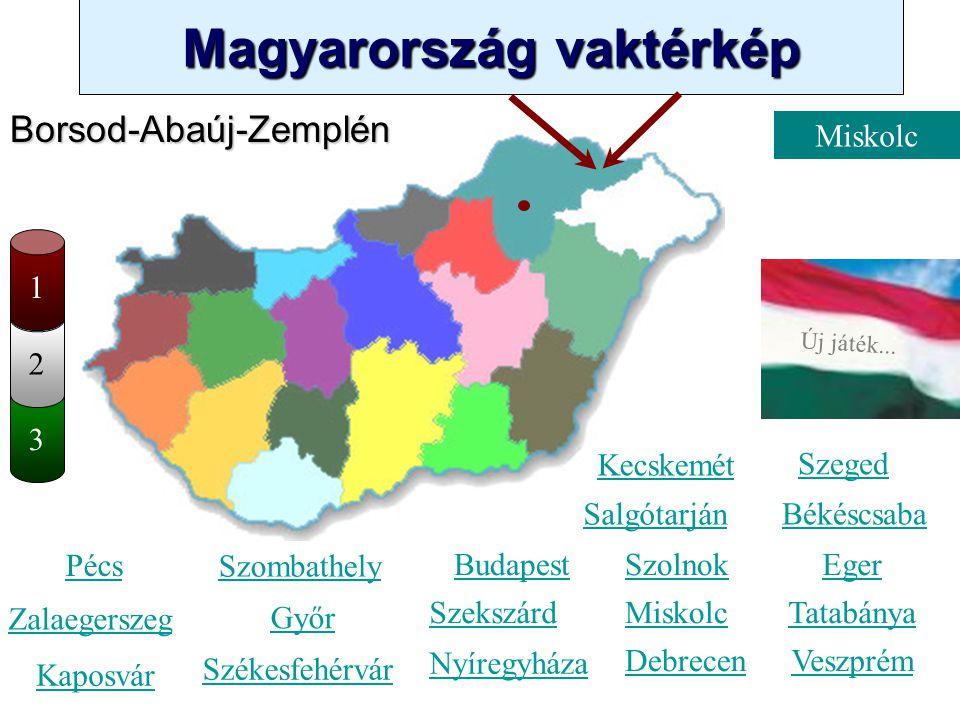 Magyarország vaktérkép Novák Ggergely BV Új játék... 3 2 Csongrád Kecskemét Szombathely Zalaegerszeg Kaposvár Pécs Győr Székesfehérvár Szeged Békéscsa