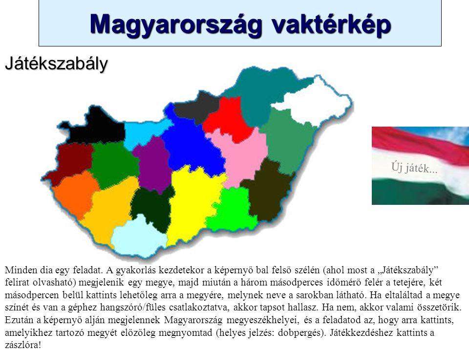 Magyarország vaktérkép Novák Ggergely BV Új játék... Készítette: Novák Gergely Megyék és megyeszékhelyek gyakorlójáték