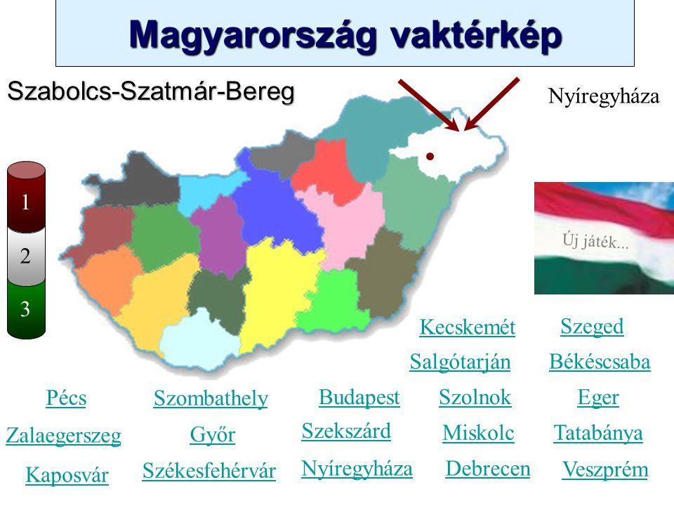 Magyarország vaktérkép Novák Ggergely BV Új játék... 3 2 Hajdú-Bihar Kecskemét Szombathely Zalaegerszeg Kaposvár Pécs Győr Székesfehérvár Szeged Békés