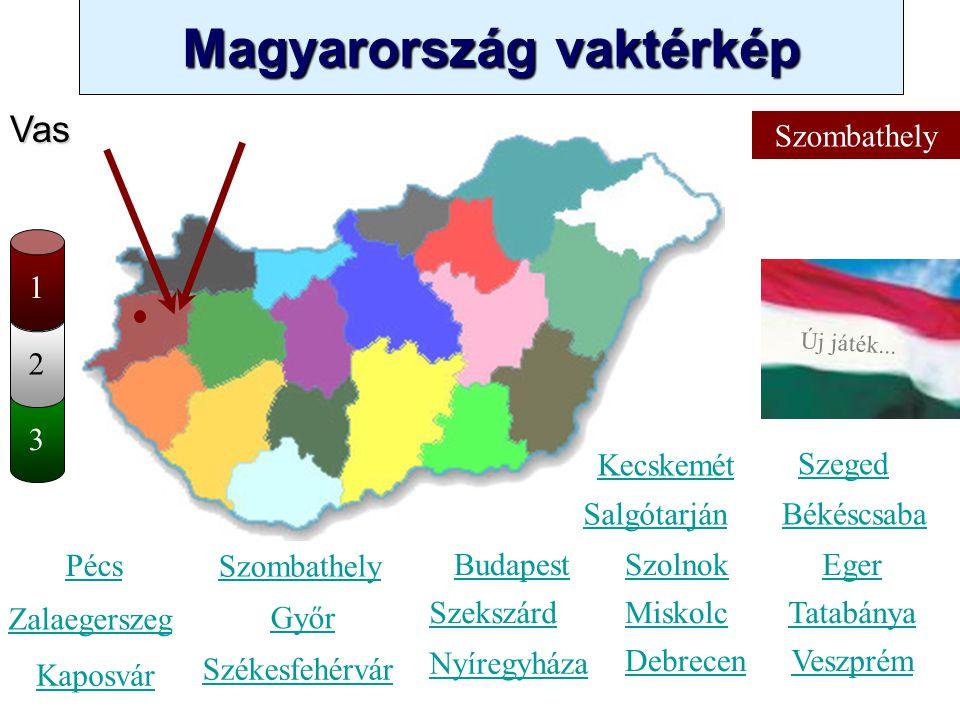 Magyarország vaktérkép Novák Ggergely BV Új játék... 3 2 Győr-Moson-Sopron Kecskemét Szombathely Zalaegerszeg Kaposvár Pécs Győr Székesfehérvár Szeged