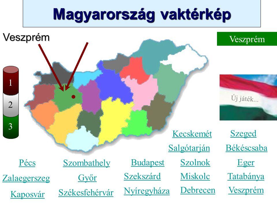 Magyarország vaktérkép Novák Ggergely BV Új játék... 3 2 Somogy Kecskemét Szombathely Zalaegerszeg Kaposvár Pécs Győr Székesfehérvár Szeged Békéscsaba