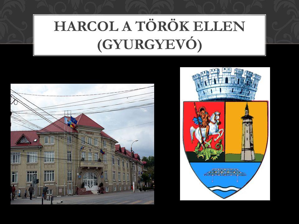 HARCOL A TÖRÖK ELLEN (GYURGYEVÓ)