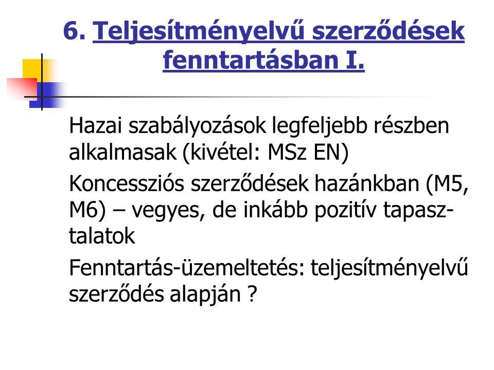 6. Teljesítményelvű szerződések fenntartásban I.