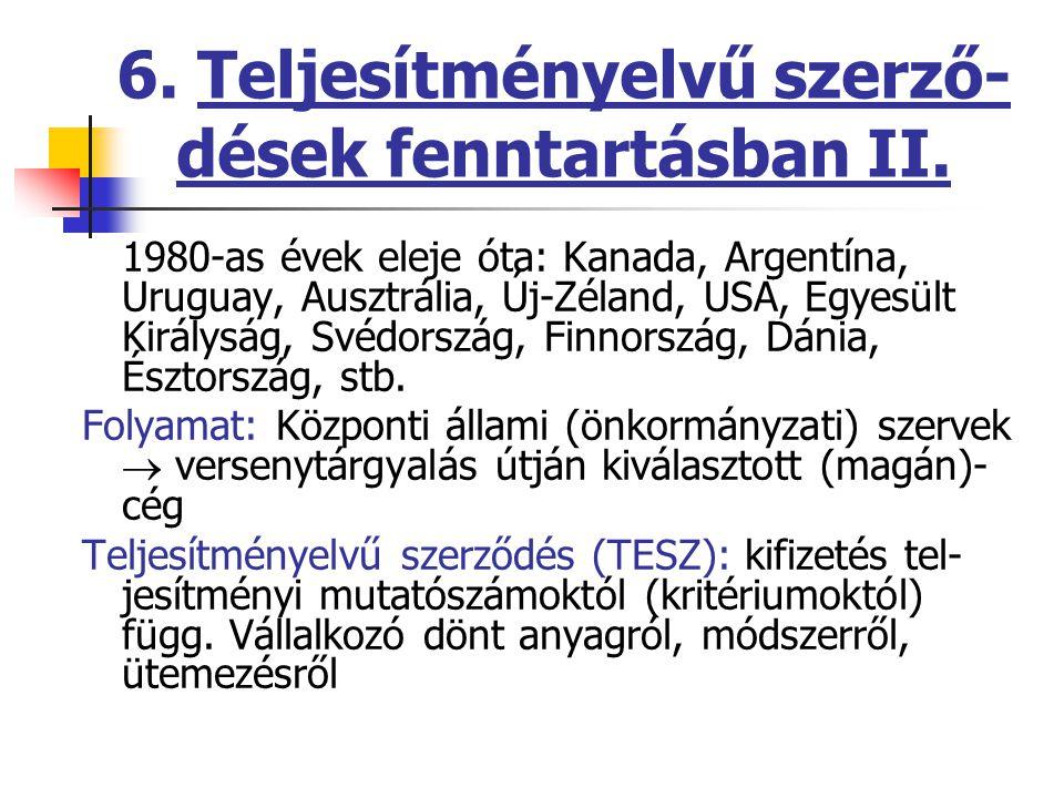 6. Teljesítményelvű szerző- dések fenntartásban II.