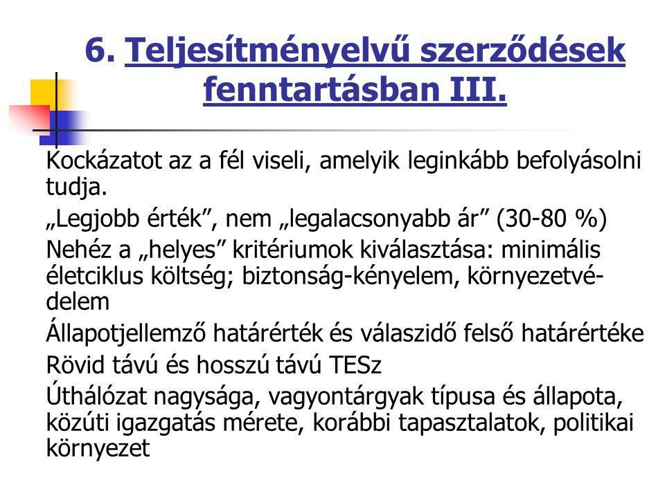 6. Teljesítményelvű szerződések fenntartásban III.