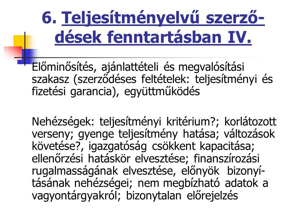 6. Teljesítményelvű szerző- dések fenntartásban IV.