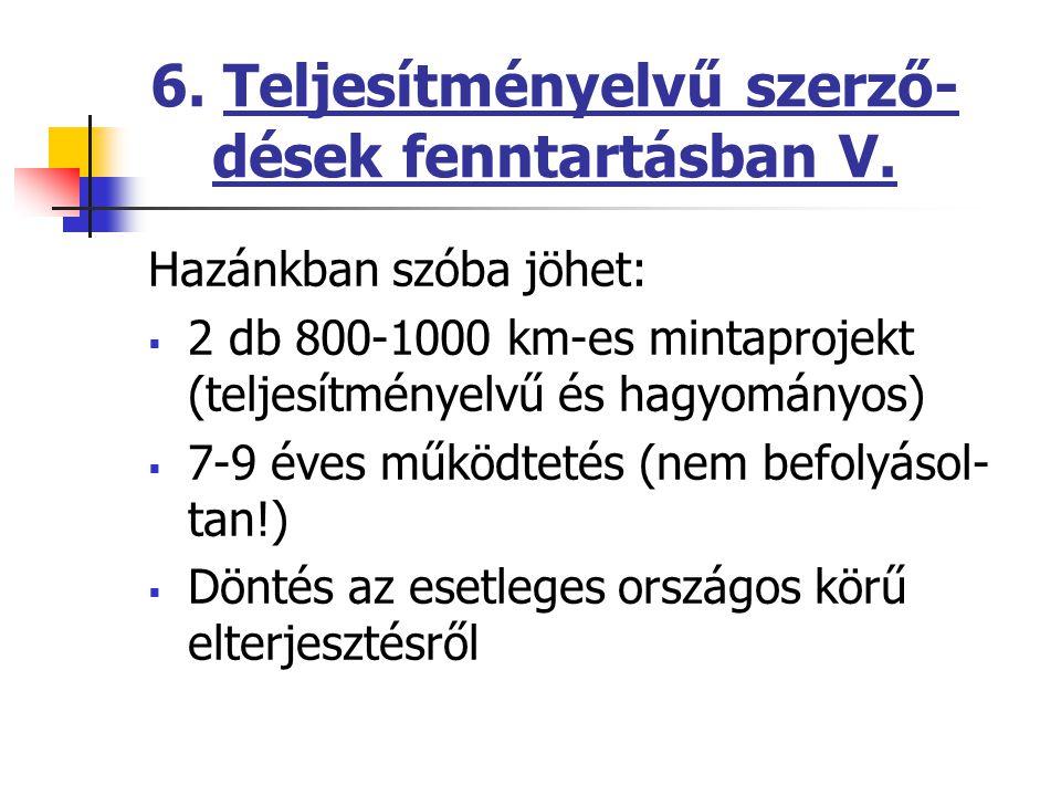 6. Teljesítményelvű szerző- dések fenntartásban V.