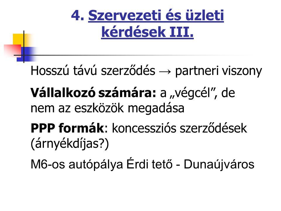4. Szervezeti és üzleti kérdések III.