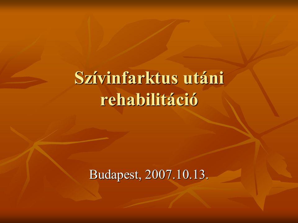 Egy kis történelem Szívinfarktus: 1912, Harrick Szívinfarktus: 1912, Harrick Kezdetek: 6-8 hét ágynyugalom (hegszövet) Kezdetek: 6-8 hét ágynyugalom (hegszövet) Évtizedes kímélet (lépcsőzni tilos) Évtizedes kímélet (lépcsőzni tilos) Teljes rehabilitáció nem történt Teljes rehabilitáció nem történt Levine, Lown: karosszék - kezelés Levine, Lown: karosszék - kezelés Newmann, 1952: 4 héttel infarktus után 5 perc séta Newmann, 1952: 4 héttel infarktus után 5 perc séta