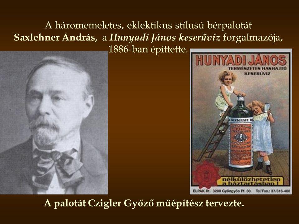 A háromemeletes, eklektikus stílusú bérpalotát Saxlehner András, a Hunyadi János keserűvíz forgalmazója, 1886-ban építtette. A palotát Czigler Győző m