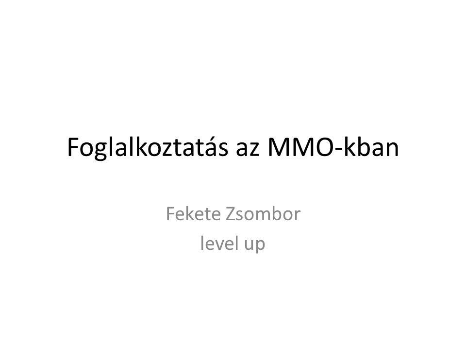 Foglalkoztatás az MMO-kban Fekete Zsombor level up