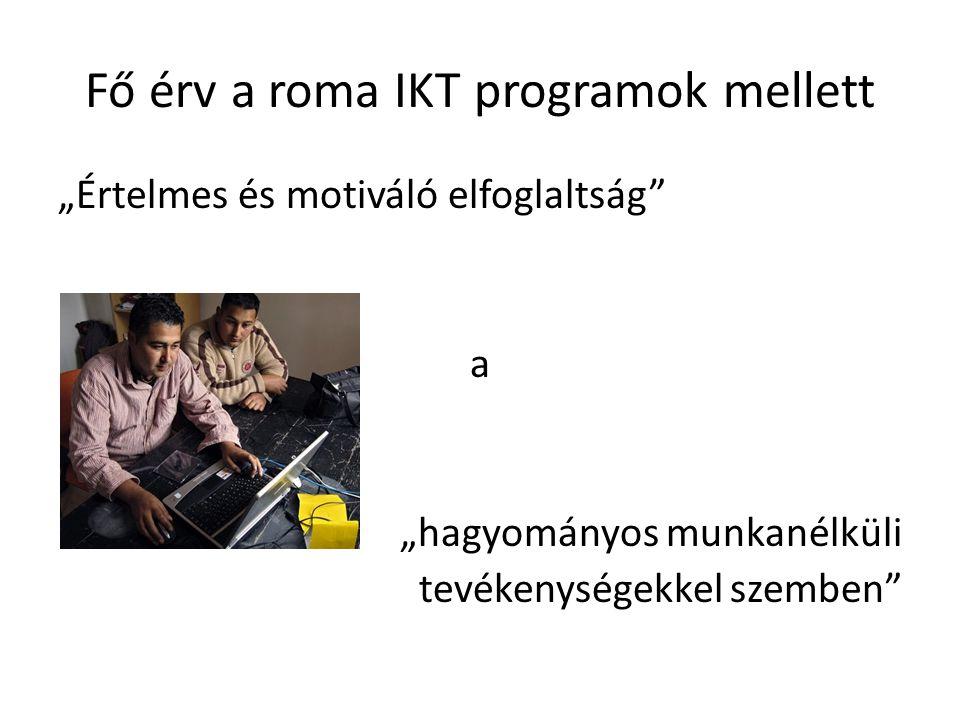 """Fő érv a roma IKT programok mellett """"Értelmes és motiváló elfoglaltság"""" a """"hagyományos munkanélküli tevékenységekkel szemben"""""""