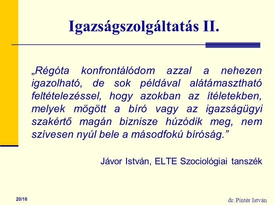 dr. Pintér István 20/16 Igazságszolgáltatás II.