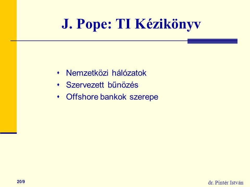 dr.Pintér István 20/10 TI-HUN 1. Jelentés: A Fővárosi Önkormányzat átvilágításáról (1998) 2.