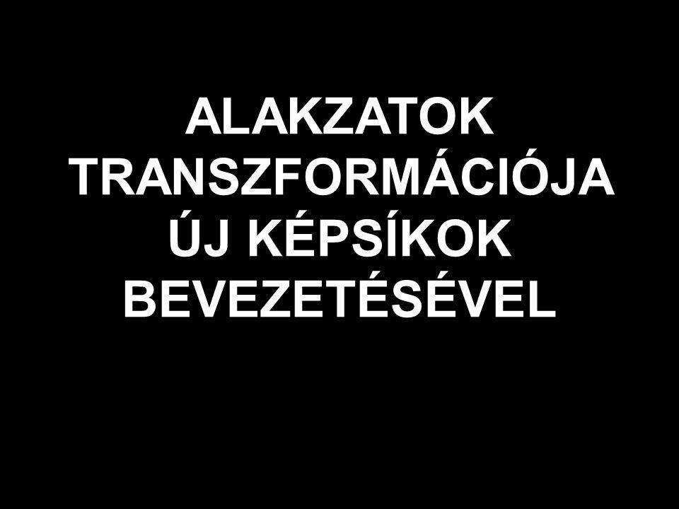 Pont ötödik képének szerkesztése Alakzatok transzformációja