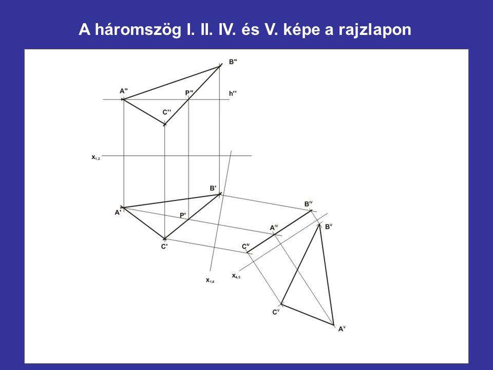 A háromszög I. II. IV. és V. képe a rajzlapon