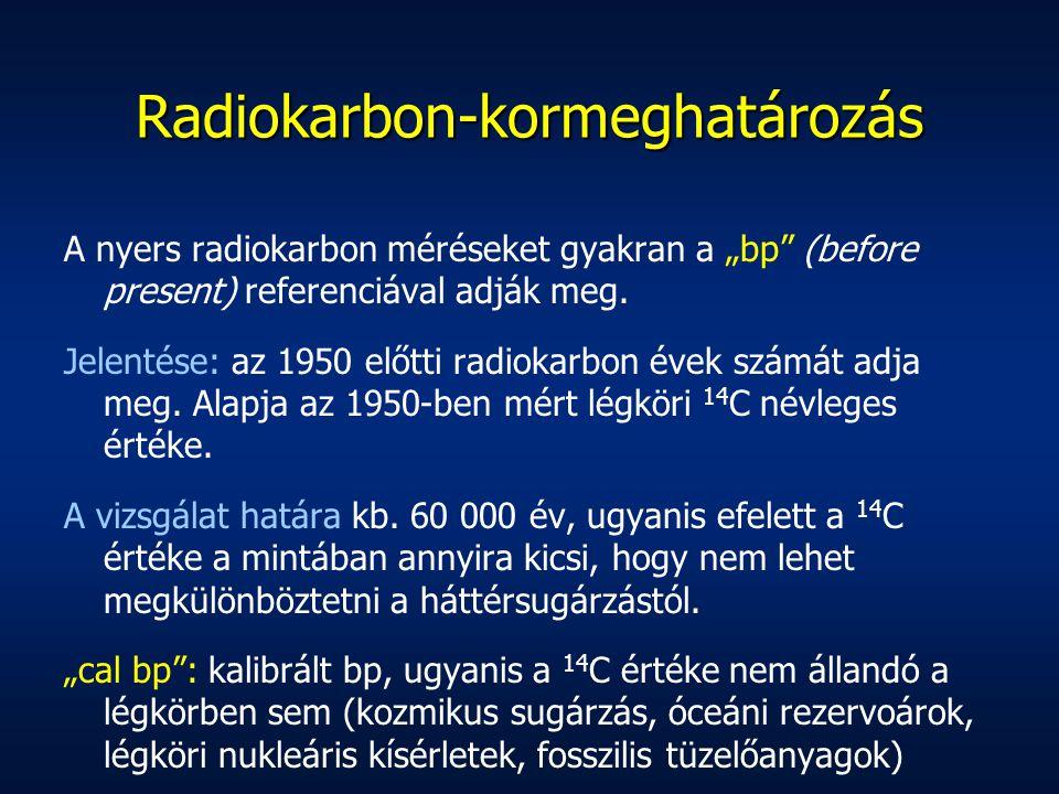 Oxigén-izotóp módszer A kőzetekben, jégfuratokban a 18 O/ 16 O izotóp-arányt határozzák meg és ebből következtetnek a hőm.-re, ugyanis ez az arány a hőmérséklet függvénye.