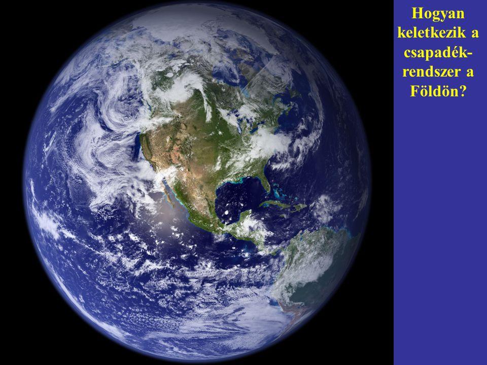 Hogyan keletkezik a csapadék- rendszer a Földön?