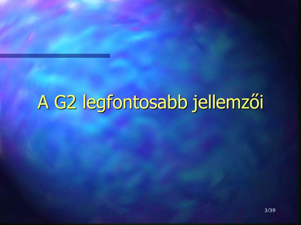 3/39 A G2 legfontosabb jellemzői
