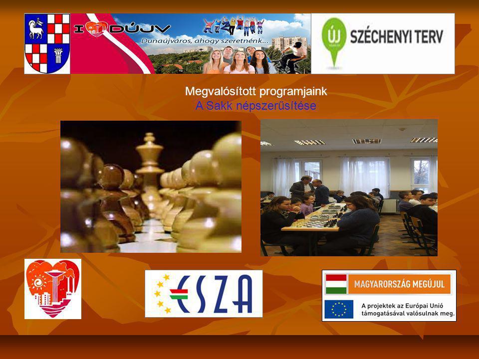 Megvalósított programjaink A Sakk népszerűsítése