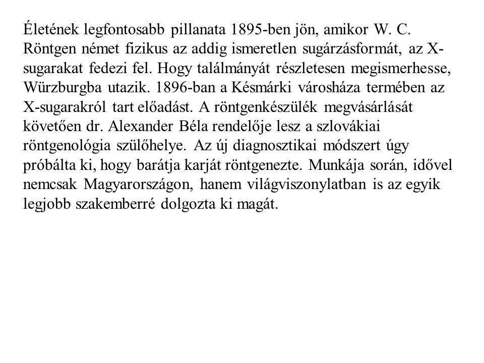 Életének legfontosabb pillanata 1895-ben jön, amikor W.