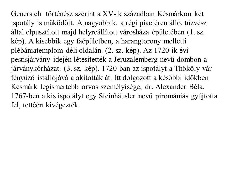 Genersich történész szerint a XV-ik században Késmárkon két ispotály is működött.