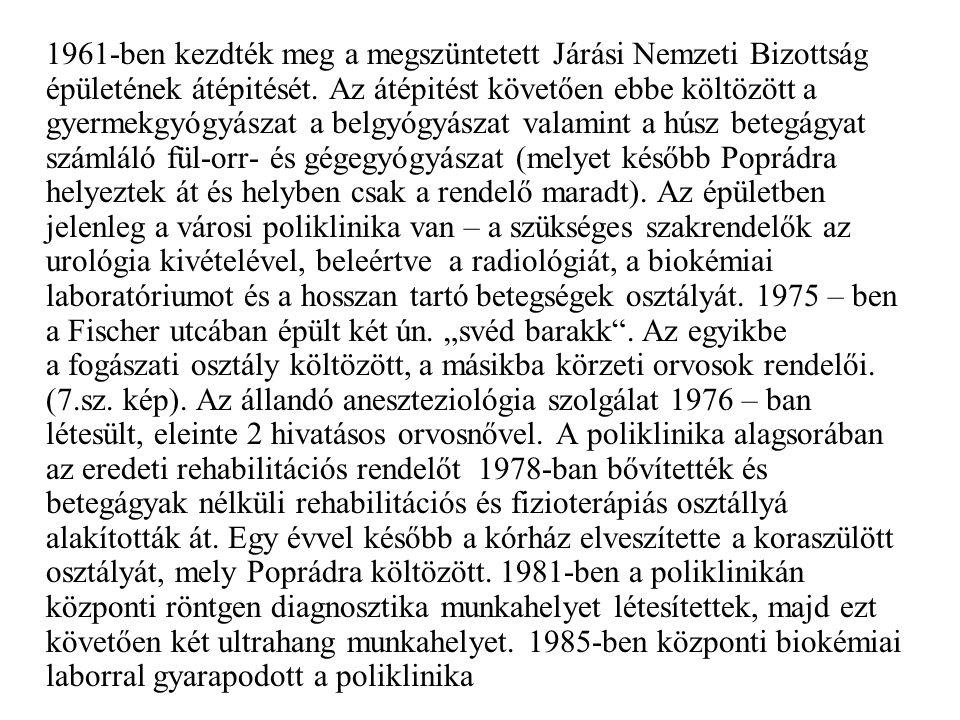 1961-ben kezdték meg a megszüntetett Járási Nemzeti Bizottság épületének átépitését.
