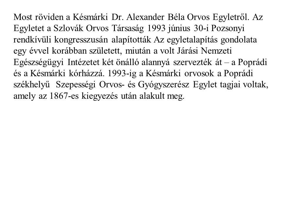 Most röviden a Késmárki Dr. Alexander Béla Orvos Egyletről.