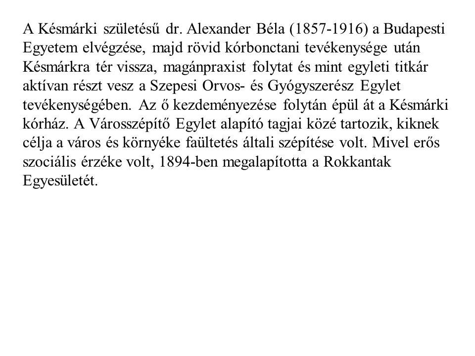 A Késmárki születésű dr.