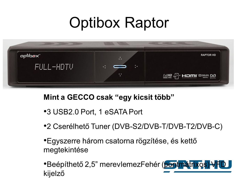 Optibox Raptor Mint a GECCO csak egy kicsit több 3 USB2.0 Port, 1 eSATA Port 2 Cserélhető Tuner (DVB-S2/DVB-T/DVB-T2/DVB-C) Egyszerre három csatorna rögzítése, és kettő megtekintése Beépíthető 2,5 merevlemezFehér (pontmátrixos) VFD kijelző
