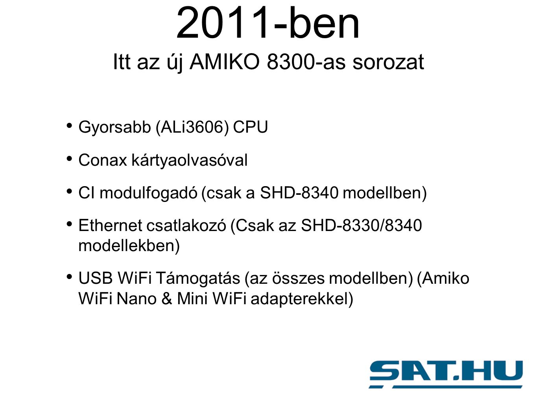 Gyorsabb (ALi3606) CPU Conax kártyaolvasóval CI modulfogadó (csak a SHD-8340 modellben) Ethernet csatlakozó (Csak az SHD-8330/8340 modellekben) USB WiFi Támogatás (az összes modellben) (Amiko WiFi Nano & Mini WiFi adapterekkel)