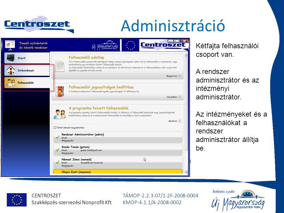 CENTROSZET Szakképzés-szervezési Nonprofit Kft TÁMOP-2.2.3-07/1-2F-2008-0004 KMOP-4.1.1/A-2008-0002 Statisztikák Néhány statisztika Még fejlesztés alatt