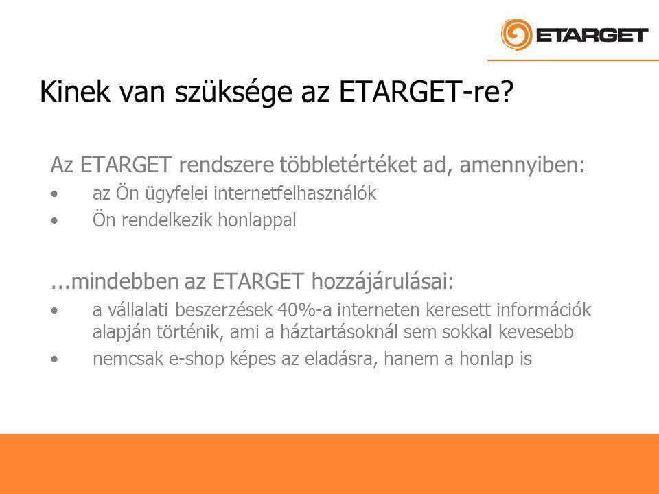 Kinek van szüksége az ETARGET-re.
