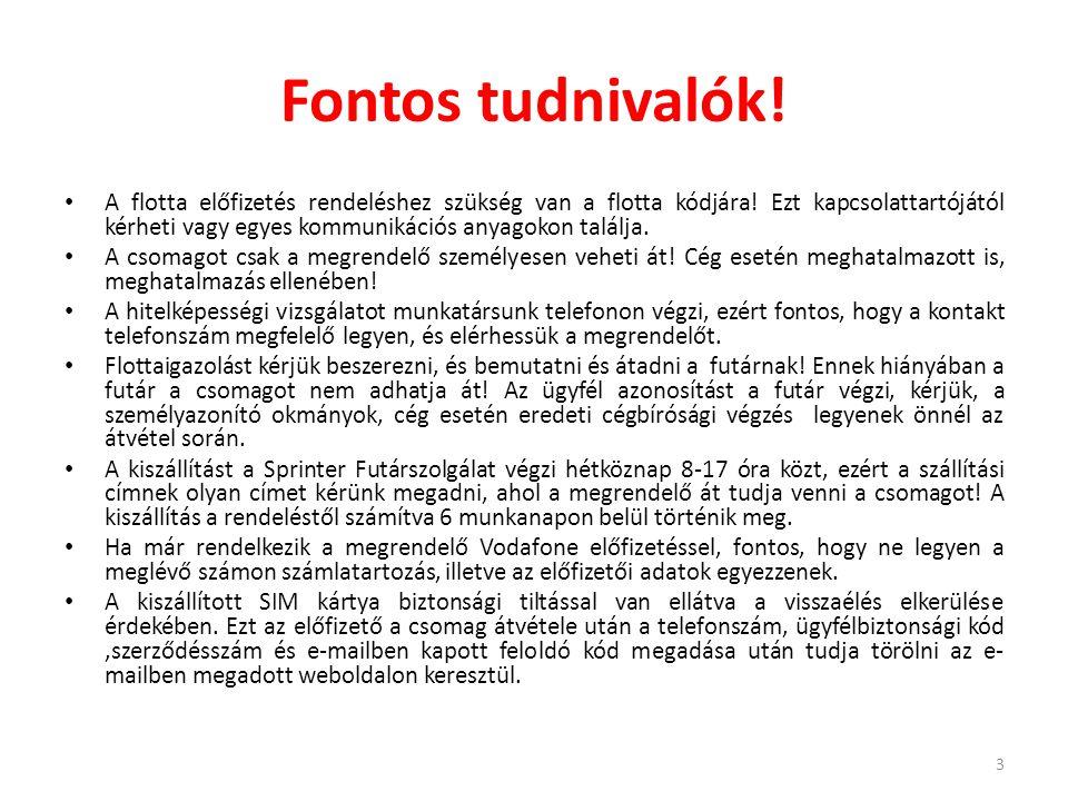 Rendelés menete Lépjen be a Flotta Online Shop-ba a flottakódjával: (ha nem ismeri kódját, kérje kapcsolattartójától) A https://shop.vodafone.hu/flotta/login weboldalon.https://shop.vodafone.hu/flotta/login 4