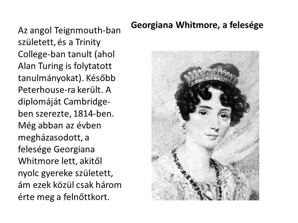 Georgiana Whitmore, a felesége Az angol Teignmouth-ban született, és a Trinity College-ban tanult (ahol Alan Turing is folytatott tanulmányokat). Késő